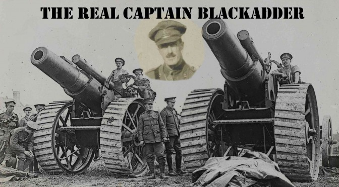 Captain Blackadder  – A Gallant Scottish Gunner Officer
