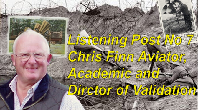 Listening Post No 7: Chris Finn –  Airman, Academic and Director of Validation