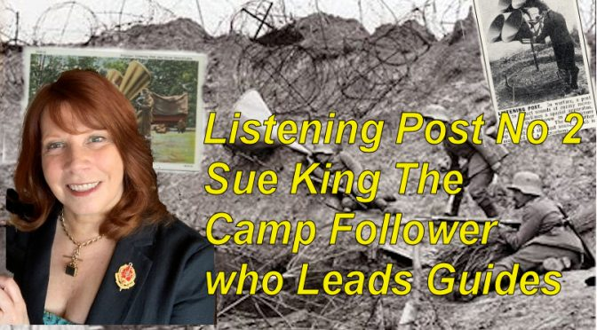 Listening Post No 2 Sue King – the Camp Follower who Leads Guides
