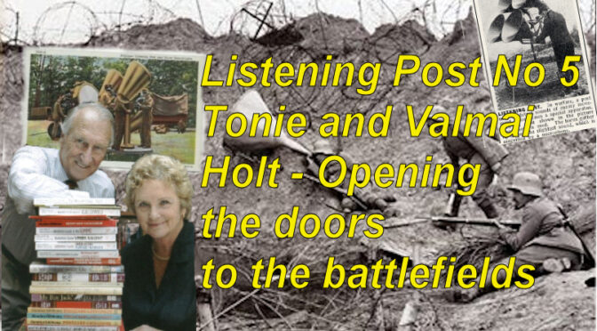Listening Post No 5 Tonie and Valmai Holt – the couple who opened the doors to the battlefields